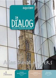 Magazin-Im-Dialog-Nr-319-©-erzbischoefliches-amt-für-schule-und-bildung-edw-wien
